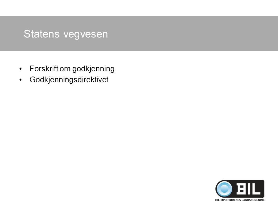 Forskrift om godkjenning Godkjenningsdirektivet Statens vegvesen