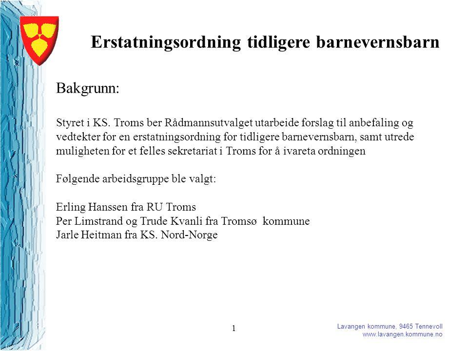Lavangen kommune, 9465 Tennevoll www.lavangen.kommune.no 1 Erstatningsordning tidligere barnevernsbarn Bakgrunn: Styret i KS.