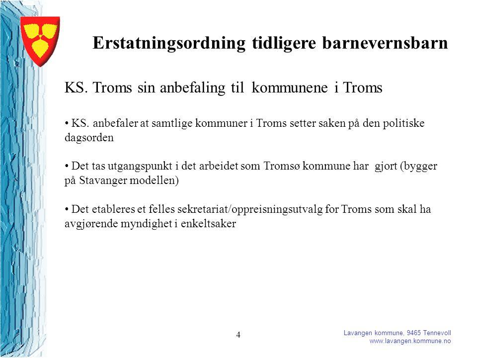 Lavangen kommune, 9465 Tennevoll www.lavangen.kommune.no 4 Erstatningsordning tidligere barnevernsbarn KS.