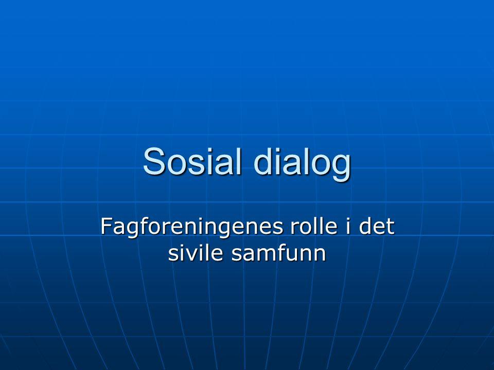 Sosial dialog Fagforeningenes rolle i det sivile samfunn