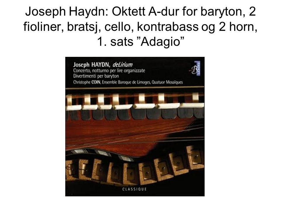 Joseph Haydn: Oktett A-dur for baryton, 2 fioliner, bratsj, cello, kontrabass og 2 horn, 1.