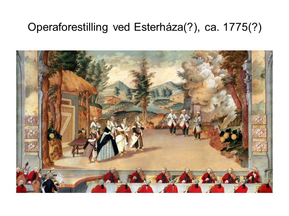 Operaforestilling ved Esterháza( ), ca. 1775( )