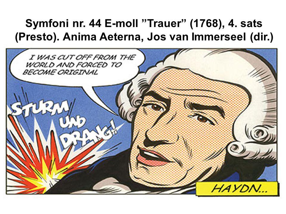 Symfoni nr. 44 E-moll Trauer (1768), 4. sats (Presto). Anima Aeterna, Jos van Immerseel (dir.)