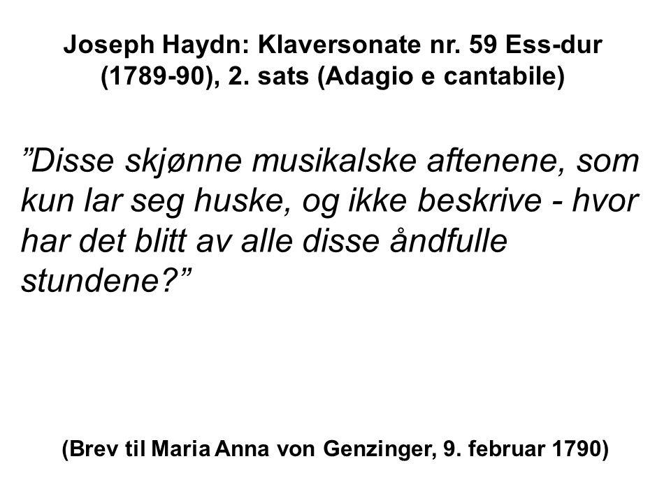 Disse skjønne musikalske aftenene, som kun lar seg huske, og ikke beskrive - hvor har det blitt av alle disse åndfulle stundene? Joseph Haydn: Klaversonate nr.