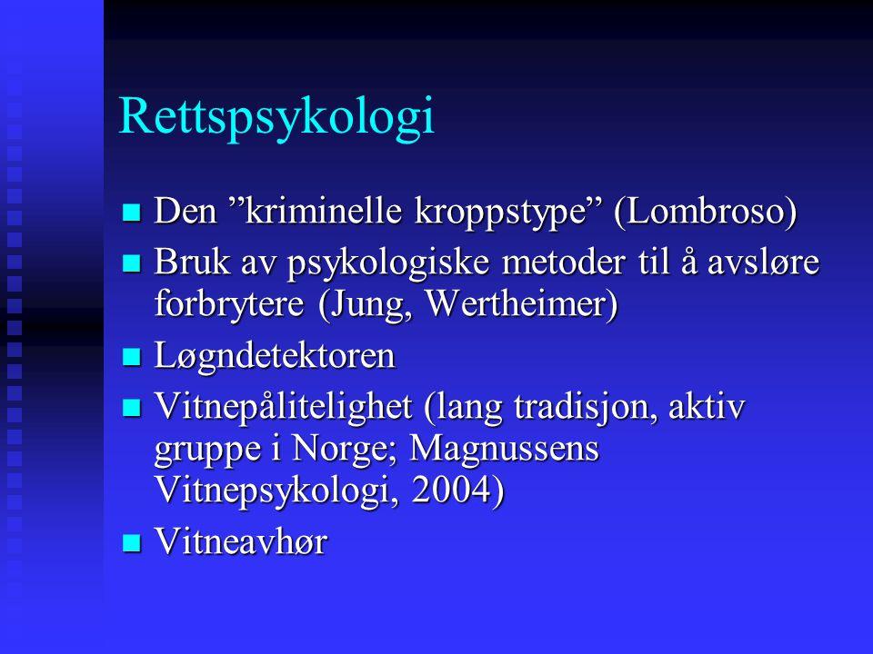 """Rettspsykologi Den """"kriminelle kroppstype"""" (Lombroso) Den """"kriminelle kroppstype"""" (Lombroso) Bruk av psykologiske metoder til å avsløre forbrytere (Ju"""