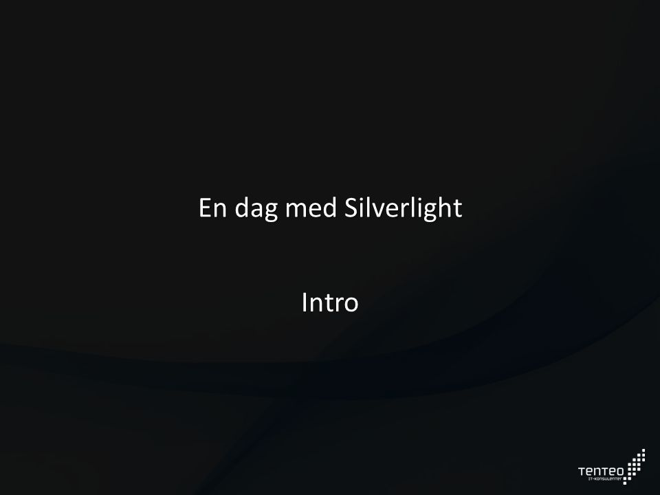 En dag med Silverlight Intro