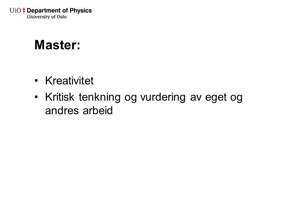 Master: Kreativitet Kritisk tenkning og vurdering av eget og andres arbeid
