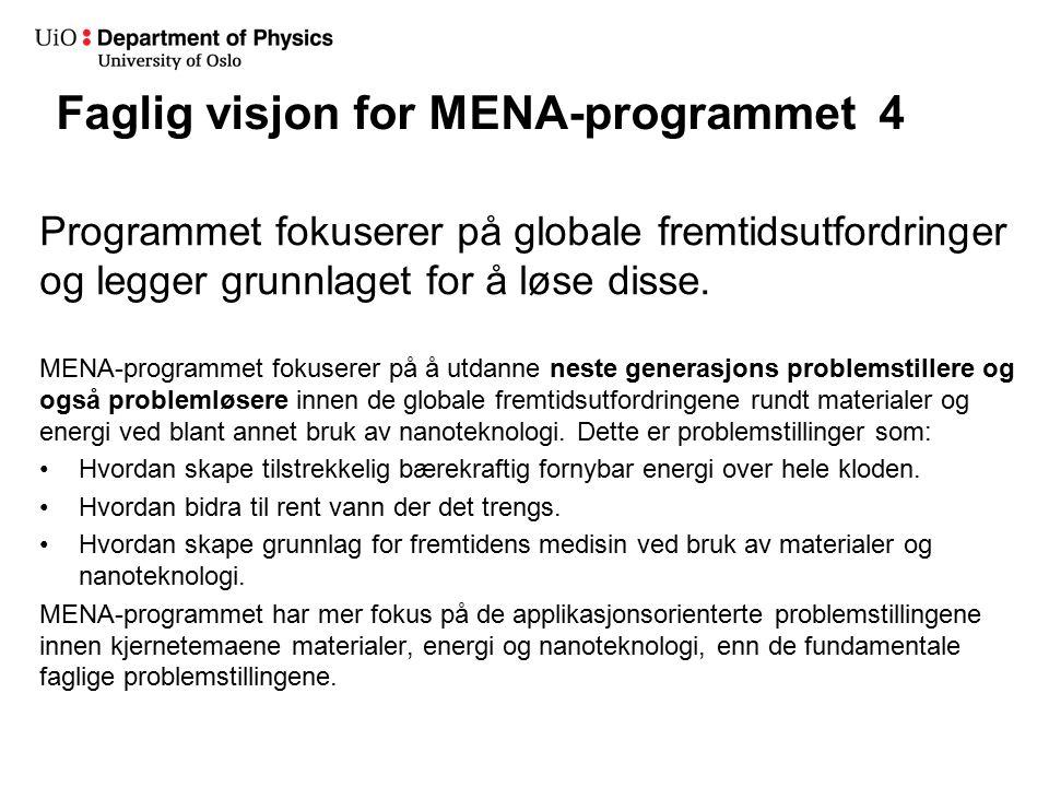Faglig visjon Institutt: Instituttet skal skape studentene som løser neste generasjons problemer innen materialer, energi og nanoteknologi.
