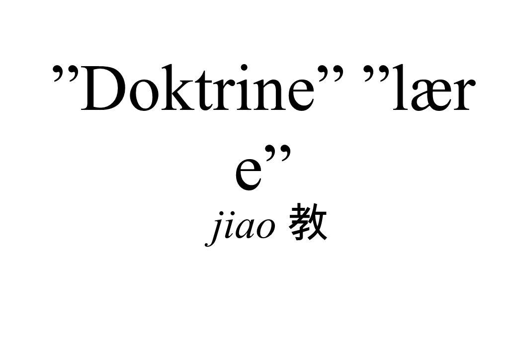 jiao 教 Doktrine lær e