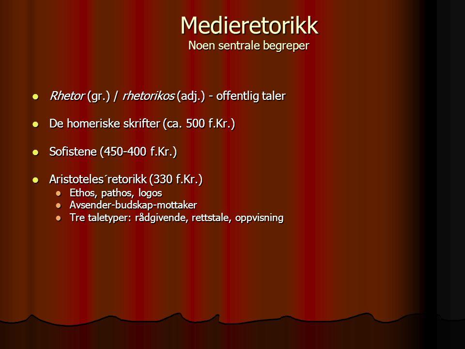 Rhetor (gr.) / rhetorikos (adj.) - offentlig taler Rhetor (gr.) / rhetorikos (adj.) - offentlig taler De homeriske skrifter (ca. 500 f.Kr.) De homeris