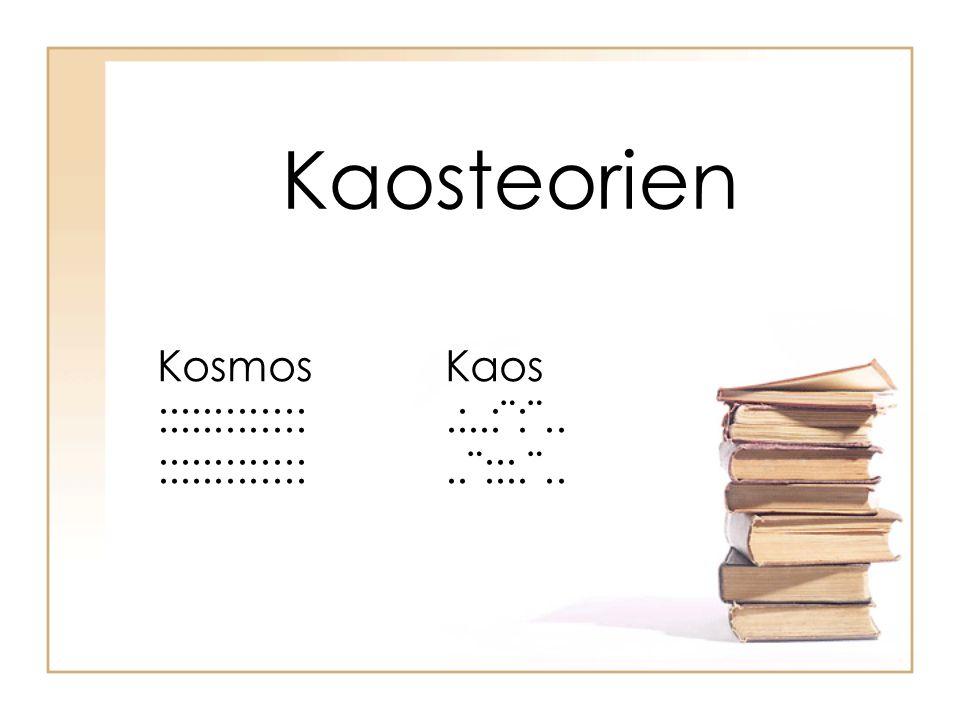 Kaosteorien KosmosKaos :::::::::::::.:..:¨:¨.. :::::::::::::..¨:::.¨..