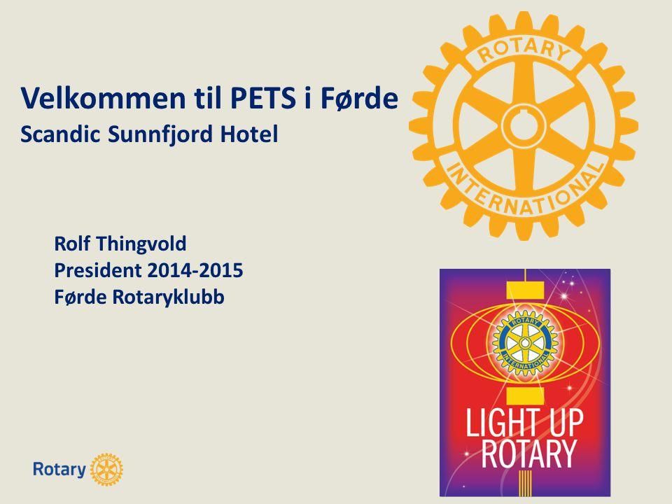 Velkommen til PETS i Førde Scandic Sunnfjord Hotel Rolf Thingvold President 2014-2015 Førde Rotaryklubb
