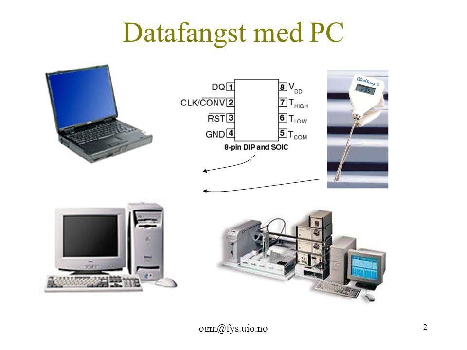 ogm@fys.uio.no 2 Datafangst med PC
