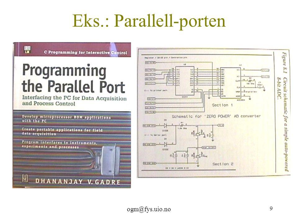 ogm@fys.uio.no 9 Eks.: Parallell-porten