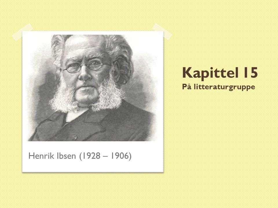 Kapittel 15 På litteraturgruppe Henrik Ibsen (1928 – 1906)