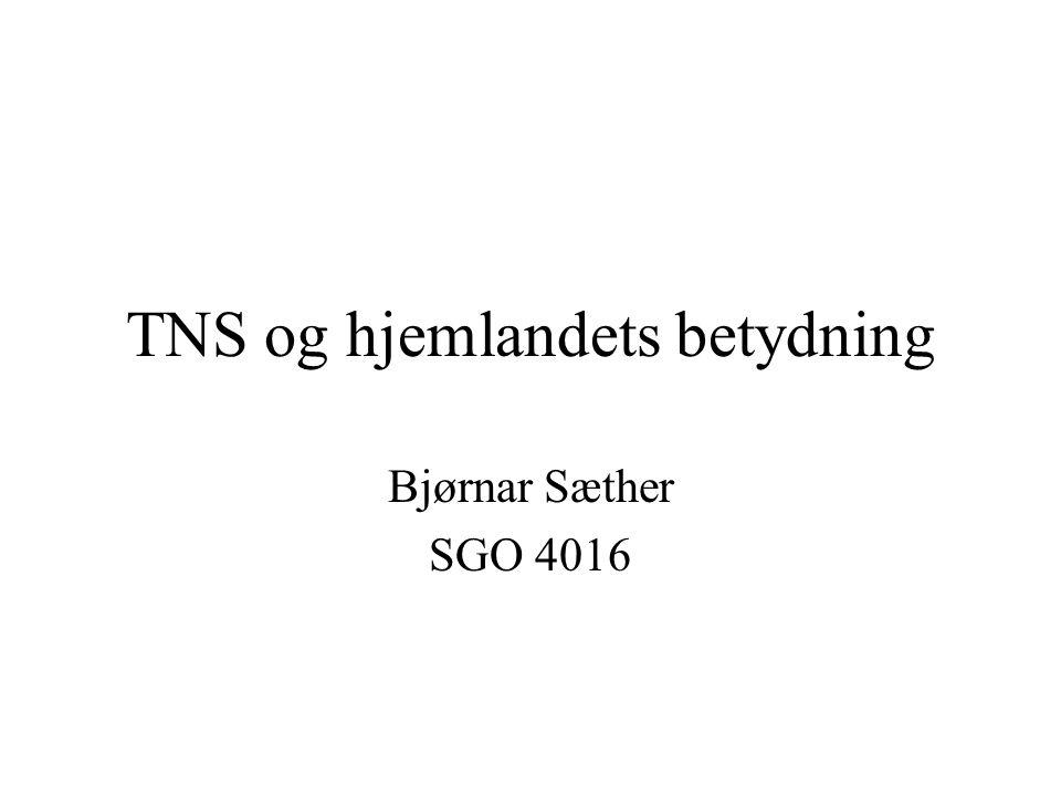 TNS og hjemlandets betydning Bjørnar Sæther SGO 4016