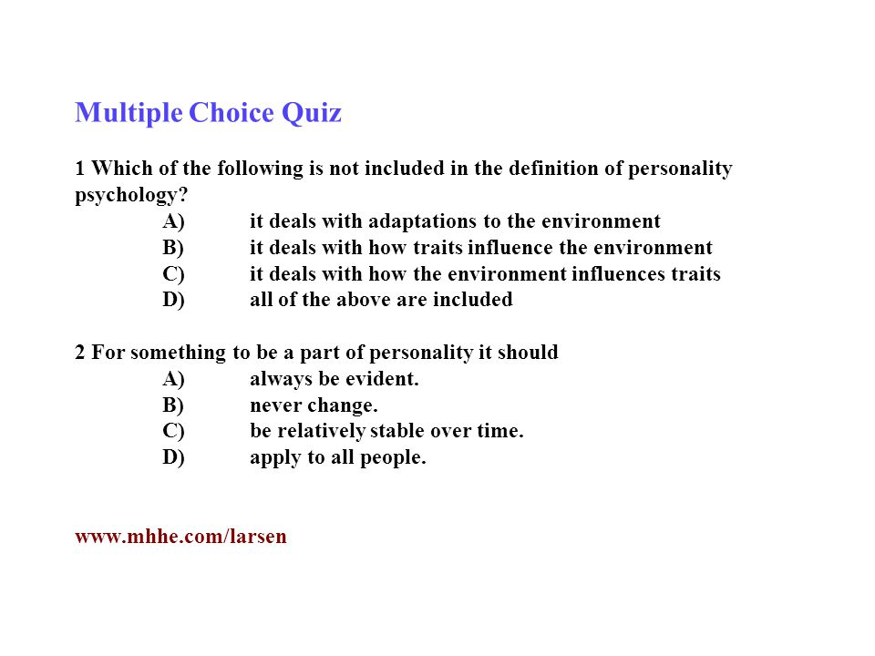 Multiple Choice Quiz 1 Which of the following is not included in the definition of personality psychology.