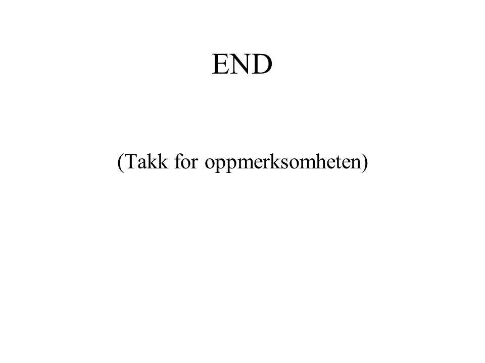 END (Takk for oppmerksomheten)