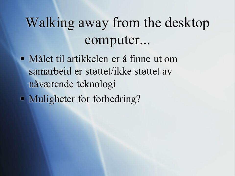 Mobilitet og distribuert samarbeid  Desktop collaboration only