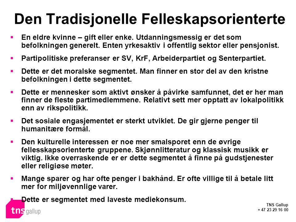 TNS Gallup + 47 23 29 16 00 Den Tradisjonelle Felleskapsorienterte  En eldre kvinne – gift eller enke.
