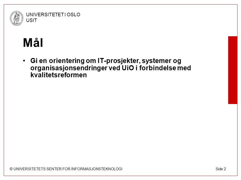 © UNIVERSITETETS SENTER FOR INFORMASJONSTEKNOLOGI UNIVERSITETET I OSLO USIT Side 13 Før KOST: Teknisk publiseringsssystem  1993 -> SGML-basert publiseringssystem (StudInfo) SGML-basert informasjonssystem for UiO med et gitt sett av tjenester og egenskaper.