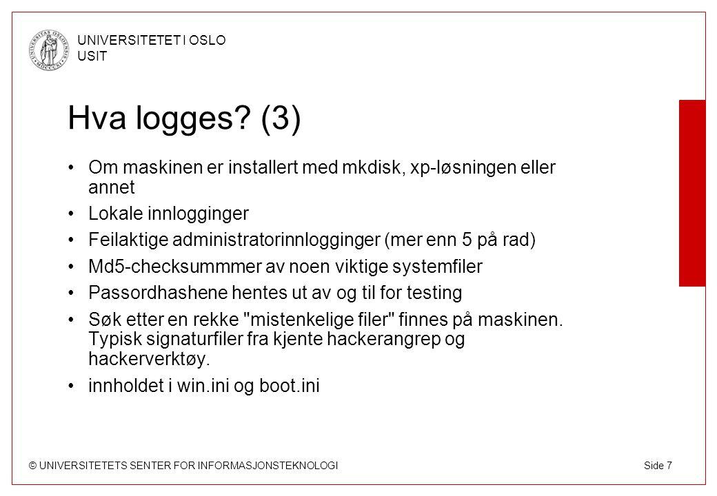 © UNIVERSITETETS SENTER FOR INFORMASJONSTEKNOLOGI UNIVERSITETET I OSLO USIT Side 8 Hva logges.