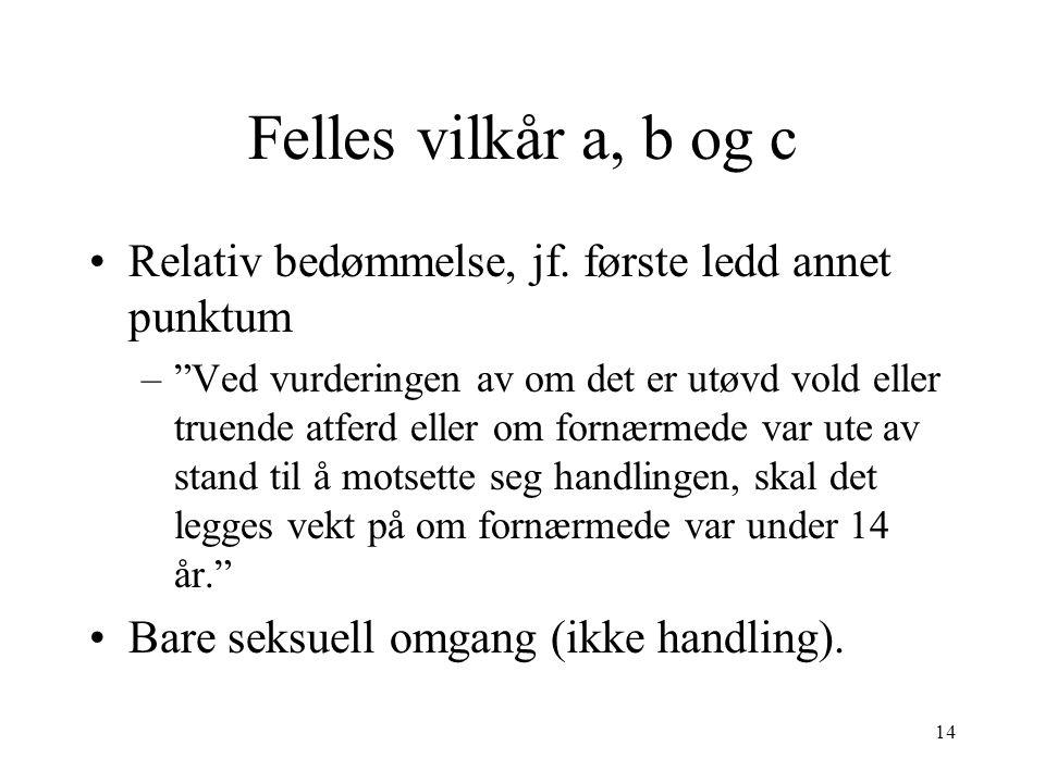 14 Felles vilkår a, b og c Relativ bedømmelse, jf.