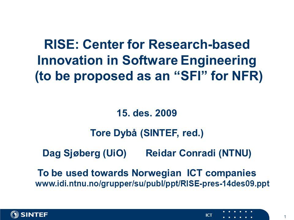 ICT 2 SFI – Senter for Forskningsdrevet Innovasjon ( SFI ), bakgrunn Forskningsrådet (NFR) vil finansiere 6 nye sentre med oppstart i april 2011.