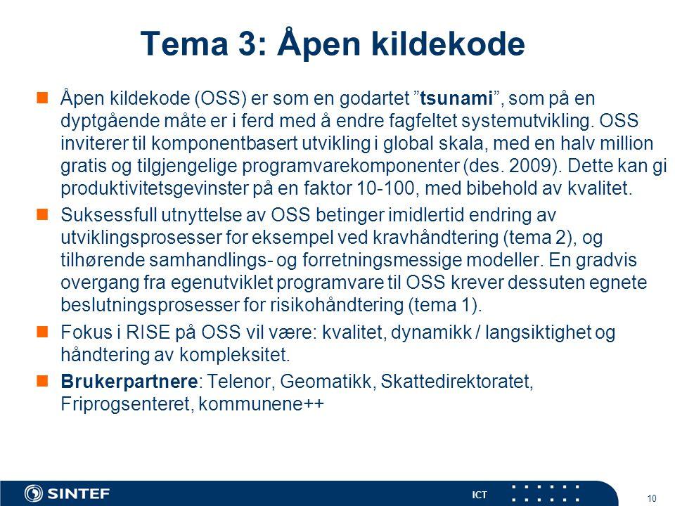 ICT Tema 3: Åpen kildekode Åpen kildekode (OSS) er som en godartet tsunami , som på en dyptgående måte er i ferd med å endre fagfeltet systemutvikling.