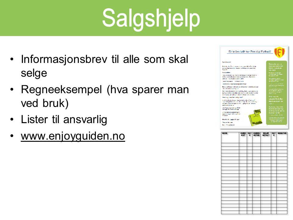 Informasjonsbrev til alle som skal selge Regneeksempel (hva sparer man ved bruk) Lister til ansvarlig www.enjoyguiden.no