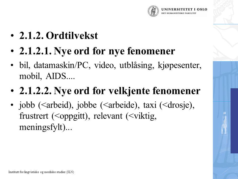 Institutt for lingvistiske og nordiske studier (ILN) 2.1.2.