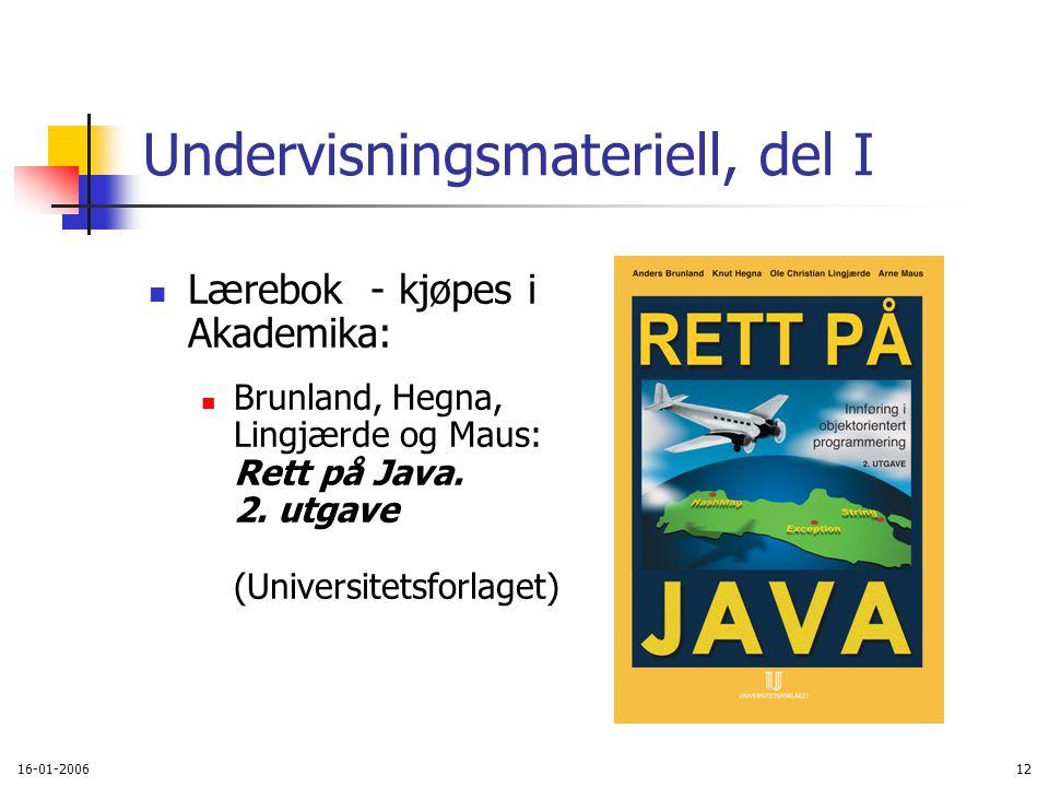 16-01-200612 Undervisningsmateriell, del I Lærebok - kjøpes i Akademika: Brunland, Hegna, Lingjærde og Maus: Rett på Java.