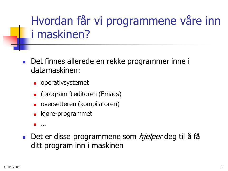16-01-200633 Hvordan får vi programmene våre inn i maskinen.