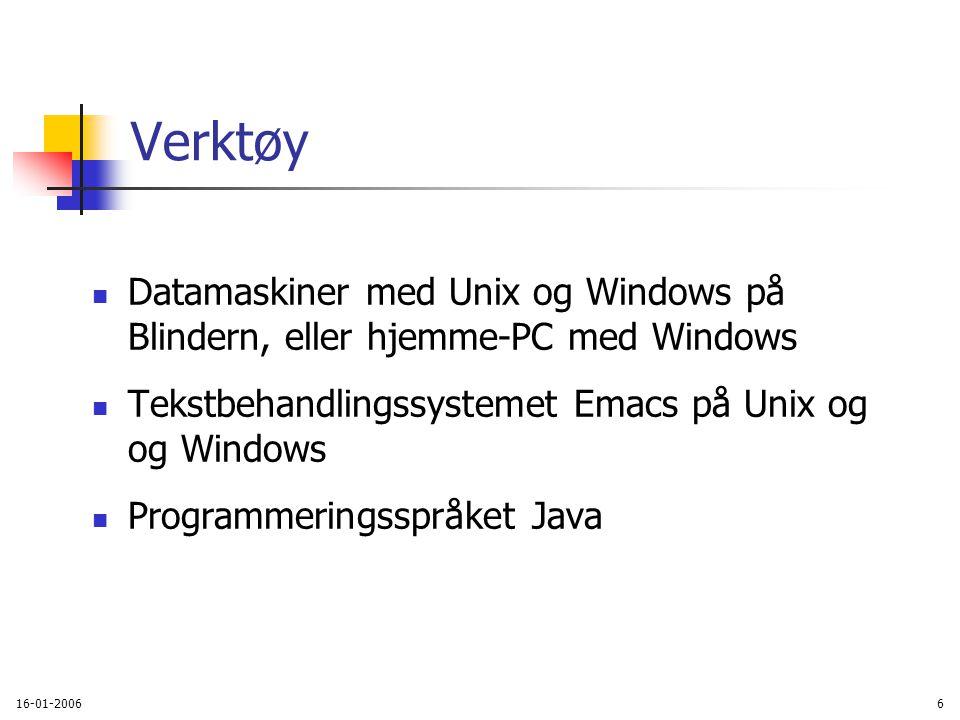 16-01-20066 Verktøy Datamaskiner med Unix og Windows på Blindern, eller hjemme-PC med Windows Tekstbehandlingssystemet Emacs på Unix og og Windows Programmeringsspråket Java