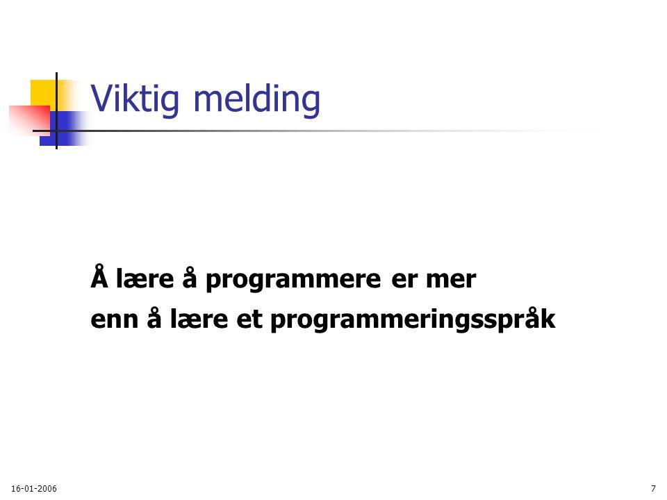 16-01-20067 Viktig melding Å lære å programmere er mer enn å lære et programmeringsspråk