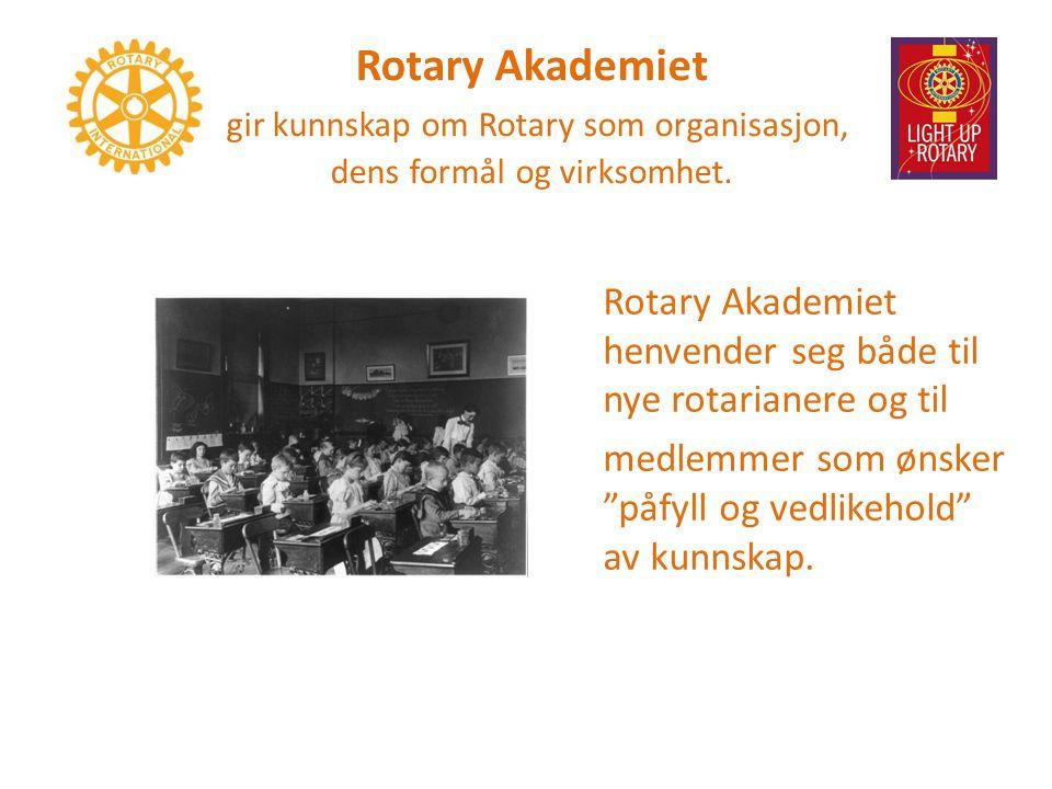 Rotary Akademiet gir kunnskap om Rotary som organisasjon, dens formål og virksomhet.