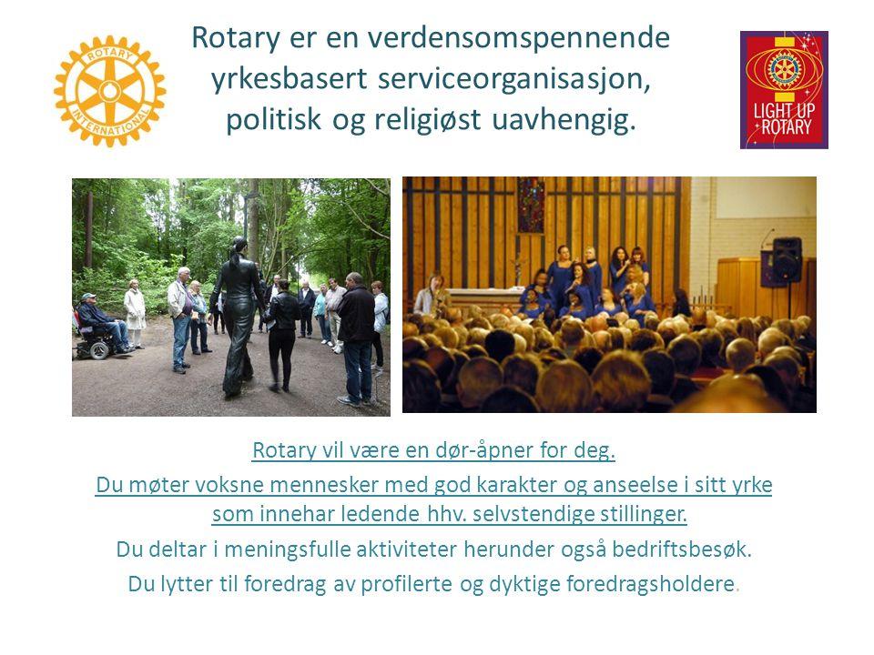 Rotary er en verdensomspennende yrkesbasert serviceorganisasjon, politisk og religiøst uavhengig.