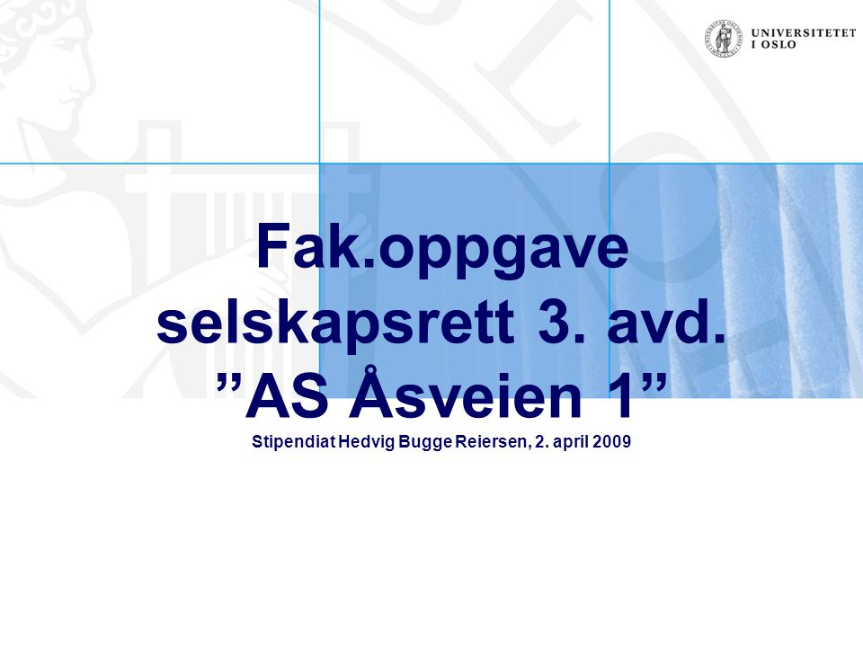 Innledning (10:10): Vedtektene til AS Åsveien 6 Vedtekter §1 Selskapets formål er å eie og drive faste eiendommer […] § 6 (1) Kjøp og salg av fast eiendom besluttes av generalforsamlingen med ¾ av de avgitte stemmer.