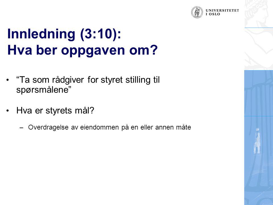 Spørsmål 1: (4:5) –Stemmeflertall: –Aksjelovens utgangspunkt: asl.