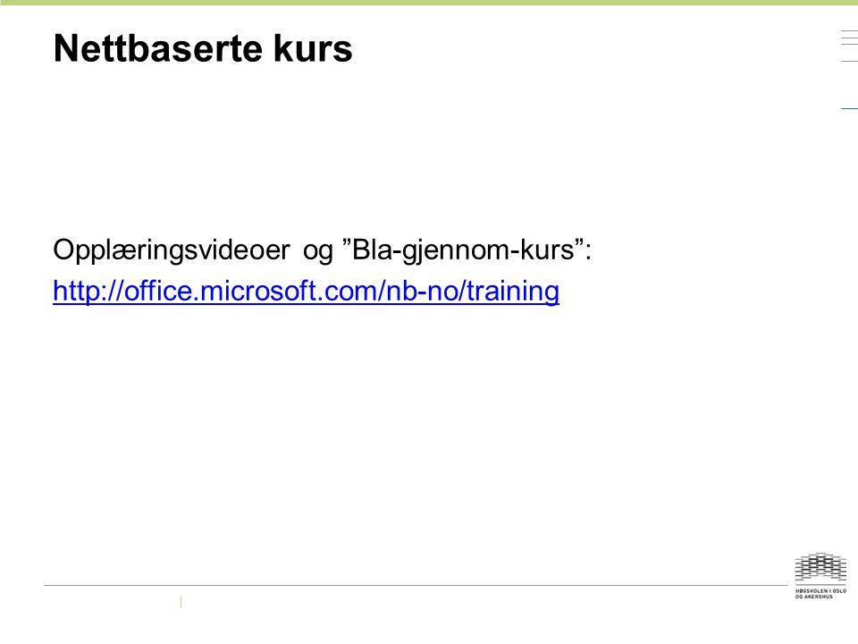 """Nettbaserte kurs Opplæringsvideoer og """"Bla-gjennom-kurs"""": http://office.microsoft.com/nb-no/training"""