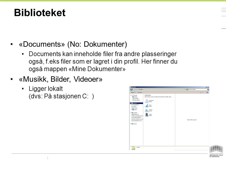 Biblioteket «Documents» (No: Dokumenter) Documents kan inneholde filer fra andre plasseringer også, f.eks filer som er lagret i din profil. Her finner