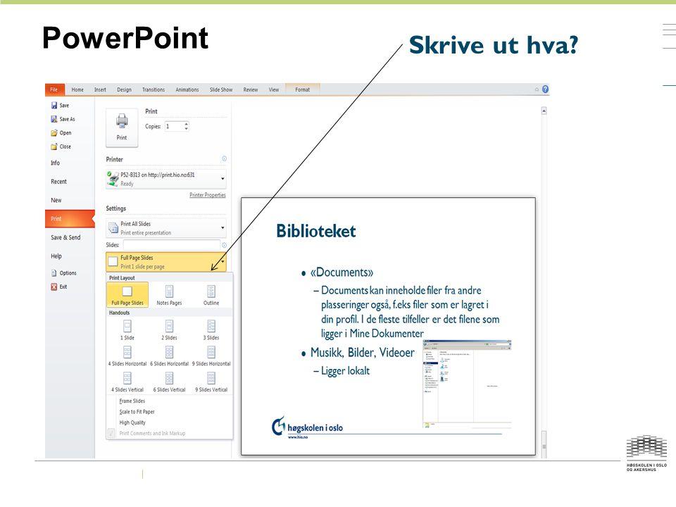 PowerPoint Skrive ut hva?