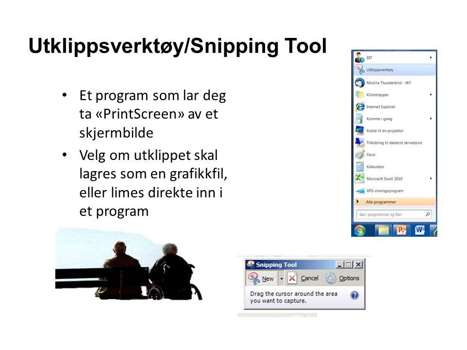 Utklippsverktøy/Snipping Tool Et program som lar deg ta «PrintScreen» av et skjermbilde Velg om utklippet skal lagres som en grafikkfil, eller limes d