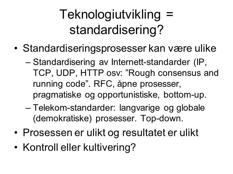 Teknologiutvikling = standardisering.