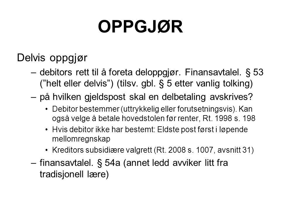 """OPPGJØR Delvis oppgjør –debitors rett til å foreta deloppgjør. Finansavtalel. § 53 (""""helt eller delvis"""") (tilsv. gbl. § 5 etter vanlig tolking) –på hv"""
