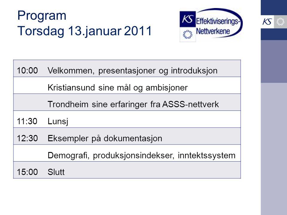Program Torsdag 13.januar 2011 10:00Velkommen, presentasjoner og introduksjon Kristiansund sine mål og ambisjoner Trondheim sine erfaringer fra ASSS-n