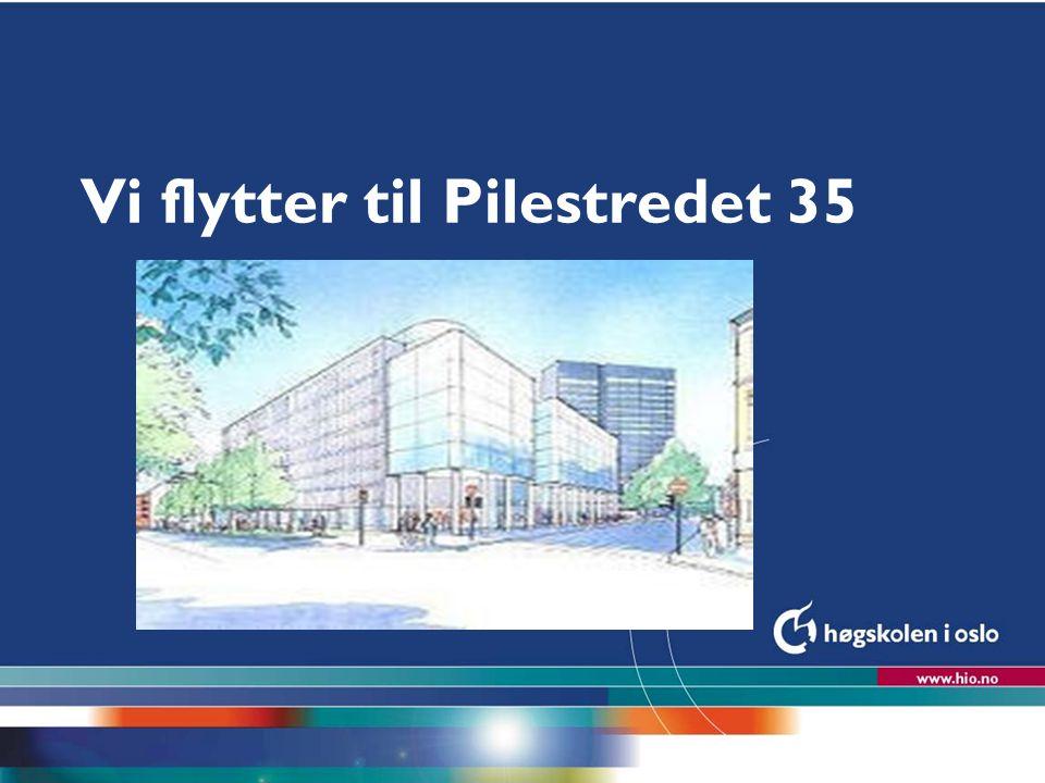 Høgskolen i Oslo Vi flytter til Pilestredet 35