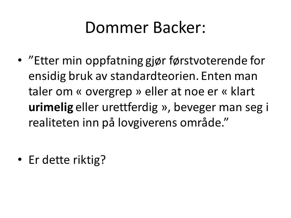 """Dommer Backer: """"Etter min oppfatning gjør førstvoterende for ensidig bruk av standardteorien. Enten man taler om « overgrep » eller at noe er « klart"""
