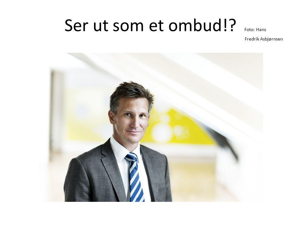 Ser ut som et ombud!? Foto: Hans Fredrik Asbjørnsen