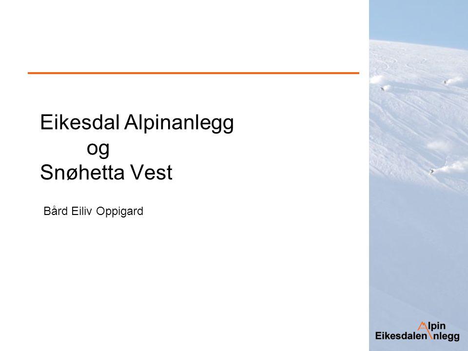 Eikesdal Alpinanlegg og Snøhetta Vest Bård Eiliv Oppigard